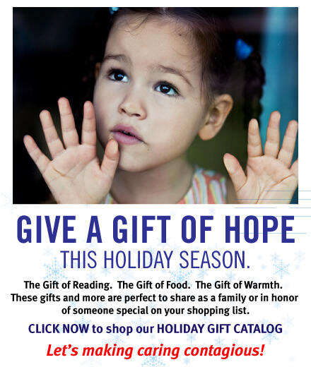 Give a Gift of Hope This Holiday Season - Click Now to Shop Holiday Gift Catalog
