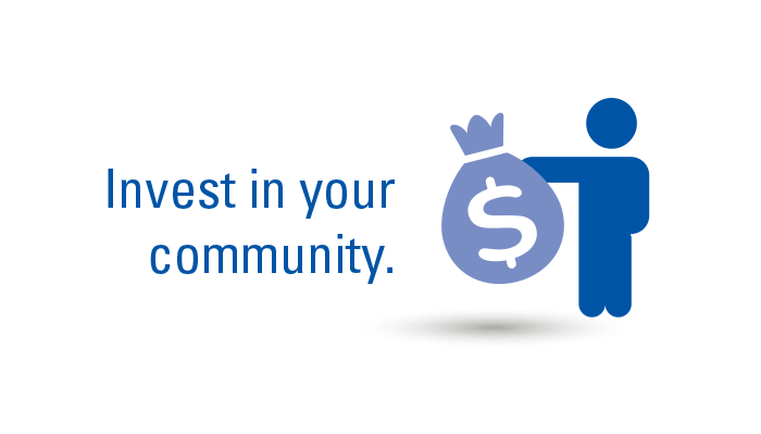 Invest in your community.